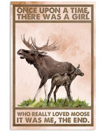 Once upon a time there was a girl who really loved moose vintage poster canvas gift for moose lovers Poster