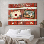 You and me we got this custom name photo poster canvas wedding gift for couple Poster