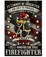 it can not be inherited Forever The Title american flag firefighter poster canvas best gift for firefighters Poster