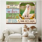 Personalized When I Saw You I Fell In Love Wall Art Decor poster canvas best gift with custom photo and text for dog lovers Poster