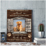 When tomorrow starts without me don t think we re far apart custom photo text memorial poster canvas gift for loss of pet Poster
