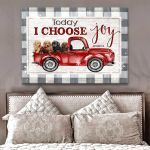 Today I choose joy red pickup truck with labrador retriever Christmas poster canvas gift for labrador lovers dog lovers Poster