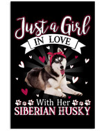Just A Girl In Love With Siberian Husky Vertical Poster Gift For Siberian Husky Lovers Siberian Husky Moms Poster