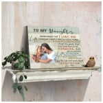 Personalized to my daughter never forget that i love you poster canvas best gift with custom photo for daughter Poster