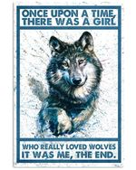 Once upon a time there was a girl who really love wolves poster canvas gift for wolve lovers Poster