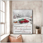 Having somewhere to go is a home family is having someone to love poster canvas gift for family Poster
