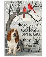 Those we loved do not go away beside us every day Basset Hound poster memorial gift for loss of Basset Hound Poster
