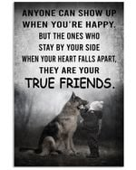 Anyone can show up when you're happy they are your true friends german shepherd poster canvas gift for german shepherd lovers Poster