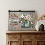 today is a good day for a good day Farmhouse Canvas poster canvas best gift for flower lovers Poster