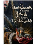 Dachshund In Heart Jesus In Vein i am unstoppable poster canvas best gift for dog lovers Poster