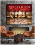 And I think to myself What a wonderful world Deers motivational poster gift for Deers Lovers God Believers Poster
