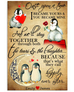 Once upon a time I became yours and we'll stay together personalized couple penguins poster canvas gift for couple with custom names Poster