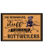 The neighbours have better stuff this house is full of rottweilers poster canvas gift for rottweiler lovers dog lovers Poster