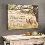 we will look back someday And I Thought I Loved You Then Couple Romantic deer poster canvas best gift for deer lovers Poster