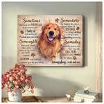 Sometimes Feeling Sad Some Nights Somewhere Someday Call To Me Golden Retriever Poster Gift For Golden Retriever Lovers Poster