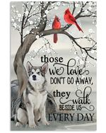 Alaska cardinals those we don t go away the walk beside is every day memorial poster canvas gift for loss of relative Poster
