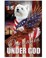 Westie One Nation Under God A dog with an image of the American flag eagle poster canvas best gift for dog lovers Poster