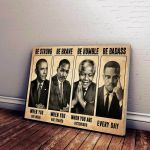 THE CIVIL RIGHT LEADS - BE STRONG BE BRAVE BE HUMBLE - HORIZONTAL POSTER