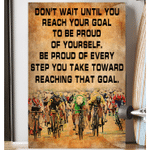 DON'T WAIT UNTIL YOU REACH YOUR GOAL - VERTICAL POSTER