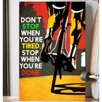 DON'T STOP WHEN YOU'RE TIRE - VERTICAL CANVAS