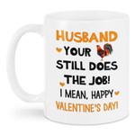 NTA Still Does The Job Valentine Mug