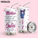 Alohazing 3D You Will Always Be The Queen Tumbler
