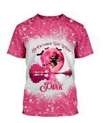 Alohazing 3D In October We Wear Pink Bleached Tshirt