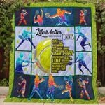 Life Is Better When You Play Tennis Quilt Blanket Great Customized Blanket Gifts For Birthday Christmas Thanksgiving