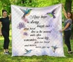 Hummingbird Have Hope Be Strong And Never Give Up Quilt Blanket Great Customized Blanket Gifts For Birthday Christmas Thanksgiving