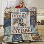 I Don't Need Therapy I Just Need To Go Cycling Quilt Blanket Great Customized Blanket Gifts For Birthday Christmas Thanksgiving