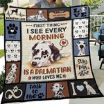 First Thing I See Every Morning Is A Dalmatian Who Loves Me Quilt Blanket Great Customized Blanket Gifts For Birthday Christmas Thanksgiving