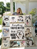 Everything Tastes Better With Husky Hair Quilt Blanket Great Customized Blanket Gifts For Birthday Christmas Thanksgiving