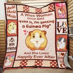 A Wise Woman Once Said Fuck It I'm Getting A Guinea Pig And She Lived Happily Ever After Quilt Blanket Great Customized Blanket Gifts For Birthday Christmas Thanksgiving