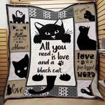 Black Cat All You Need Is Love Quilt Blanket Great Customized Gifts For Birthday Christmas Thanksgiving