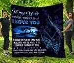 Personalized To My Wife Quilt Blanket Never Forget That I Love You Great Customized Blanket Gifts For Birthday Christmas Thanksgiving