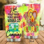 I Just Really Wanna Go Camping Stainless Steel Tumbler Cup   Travel Mug   Colorful - Tumbler 20oz