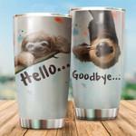 Sloth hello goodbye Tumbler cup - Tumbler 20oz