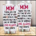 Gift For Mom Ideas Thanks For Putting Up With A Whiny Child 20oz Tumbler Best Gifts For Mom On Mothers Day Birthday Christmas Stainless Steel Vacuum Insulated Double Wall Travel Tumbler With Lid