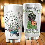 Personalized And Into The Garden I Go To Lose My Mind And Find My Soul For gardenner Flower Lovers Sending Lovely Massage Gifts For Mother's Day Special Day Birthday Anniversary Family Day