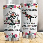 Dinosaur Don't Mess With Mamasaurus You'll Get Jurasskicked Stainless Steel Tumbler Cute Tropical Flower and Dinosaurs Gifts For Mom on Mother's Day Birthday Gifts 20oz Tumbler (Multi 4)