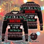 I Am A Doctor Of Course I'm On The Nice List Ugly Christmas Sweater, All Over Print Sweatshirt