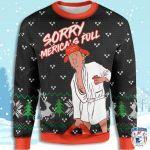 Sorry Merica's Full Donald Trump Christmas Ugly Christmas Sweater, All Over Print Sweatshirt