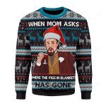 Leonardo DiCaprio Django Unchained When Mom Ask Where The Pigs In Blanket Has Gone Ugly Christmas Sweater, All Over Print Sweatshirt