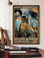And Into The Forest I Go To Lose My Mind And Find My Soul Vertical Poster