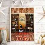 Someday I Will Be A Retired Teacher With A House Full Of Cats Vertical Poster