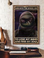 And InTo The Space I Go To Lose My Mind And Find My Soul Astronaut Vertical Poster