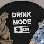 Drink Mode On Happy Patrick Day Day