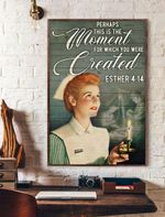 Perhaps This Is The Moment For Which You Were Created Vertical Poster