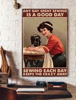 Any Day Spent Sewing Is A Good Day Sewing Each Day Keeps The Crazy Away  Vertical Poster