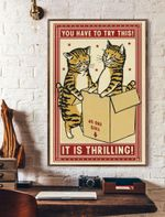 Try This It's Thrilling Cat Vertical Poster